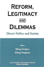 Reform, Legitimacy and Dilemmas: China's Politics and Society