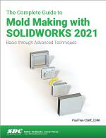 The Complete Guide to Mold Making with SOLIDWORKS 2021