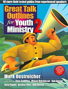 Great Talk Outlines for Youth Ministry 2 Book