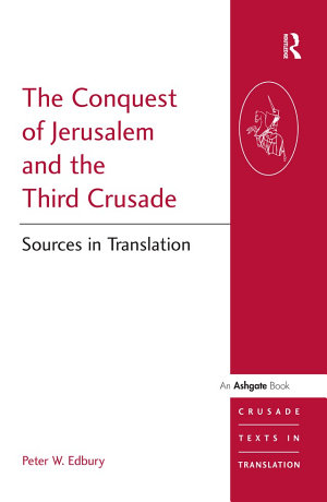 The Conquest of Jerusalem and the Third Crusade