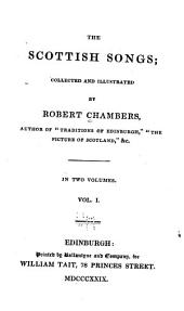 The Scottish Songs: Volume 1