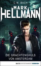Mark Hellmann 37: Die Grachtenghuls von Amsterdam