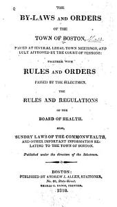 By-Laws and Orders, Passed at Several Legal Town Meetings: The Rules and Regulations of the Board of Health