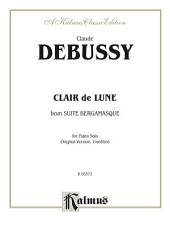 "Clair de lune (from ""Suite Bergamasque""): For Late Intermediate Piano Solo (Original Version, Unedited)"