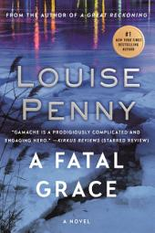 A Fatal Grace: A Chief Inspector Gamache Novel