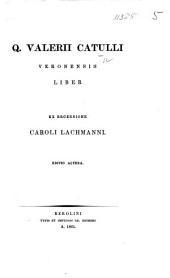 Q. Valerii Catulli Veronensis liber, ex recensione Caroli Lachmanni. Editio altera