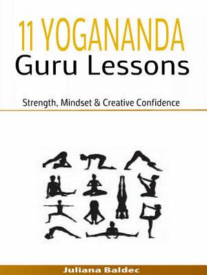 11 Yogananda Guru Lessons  Strength  Mindset   Creative Confidence