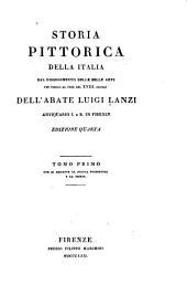 Storia pittorica della Italia dal risorgimento delle belle arti fin presso al fine del XVIII secolo: Ove si descrive la scuola fiorentina e la senense, Volume 1