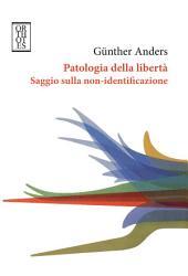 Patologia della libertà Saggio sulla non-identificazione