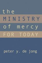 The Ministry of Mercy for Today