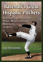 BaseballÕs Great Hispanic Pitchers