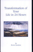 Transformation Of Your Life In Twenty Four Hours