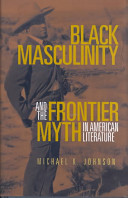Black Masculinity and the Frontier Myth in American Literature PDF