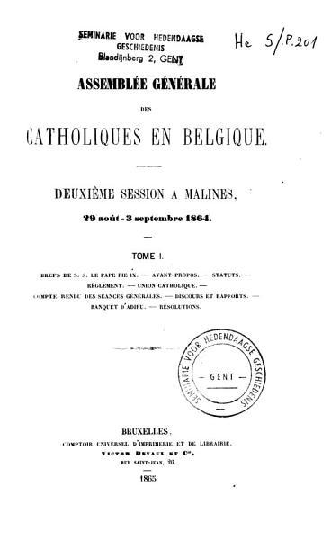 Assembl  e g  n  rale des catholiques en Belgique  Premi  re session    Malines  18 22 ao  t 1863