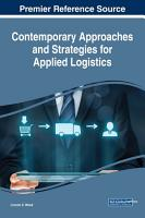 Contemporary Approaches and Strategies for Applied Logistics PDF
