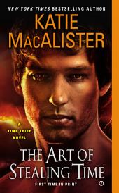 The Art of Stealing Time: A Time Thief Novel