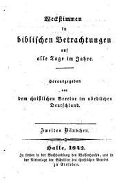 Weckstimmen in biblischen Betrachtungen auf alle Tage im Jahre: Herausgegeben von dem christlichen Vereine im nördlichen Deutschland, Band 3