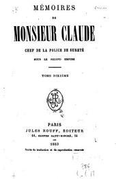 Mémoires de Monsieur Claude: chef de la police de Sûreté sous le second Empire, Volume10