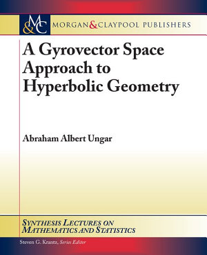 A Gyrovector Space Approach to Hyperbolic Geometry PDF