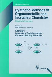 Synthetic Methods of Organometallic and Inorganic Chemistry, Volume 1, 1996: Volume 1: Literature, Laboratory Techniques, and Common Starting Materials