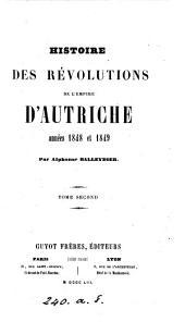 Histoire des révolutions de l'empire d'Autriche, années 1848 et 1849: Volume2