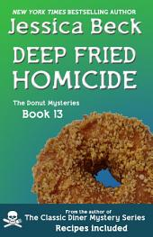 Deep Fried Homicide: Donut Mystery #13