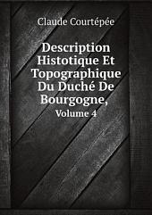 Description Histotique Et Topographique Du Duch? De Bourgogne,