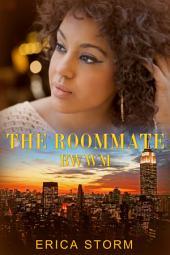 The Roommate (An Interracial BWWM African American Urban Erotic Billionaire Romance): interracial bwwm african american urban erotic billionaire romance