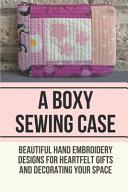 A Boxy Sewing Case