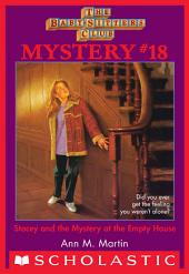 The Baby-Sitters Club Mystery #18: Stacey and the Mystery of the Empty House