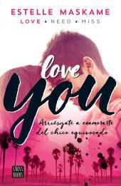 You 1. Love you (Edición mexicana): Arriésgate a enamorarte del chico equivocado