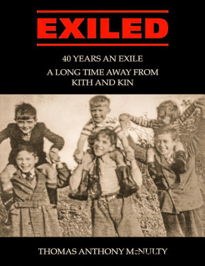 Exiled  40 Years an Exile  a Long Time Away from Kith and Kin PDF