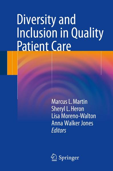 Download Diversity and Inclusion in Quality Patient Care Book