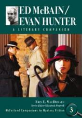 Ed McBain/Evan Hunter: A Literary Companion