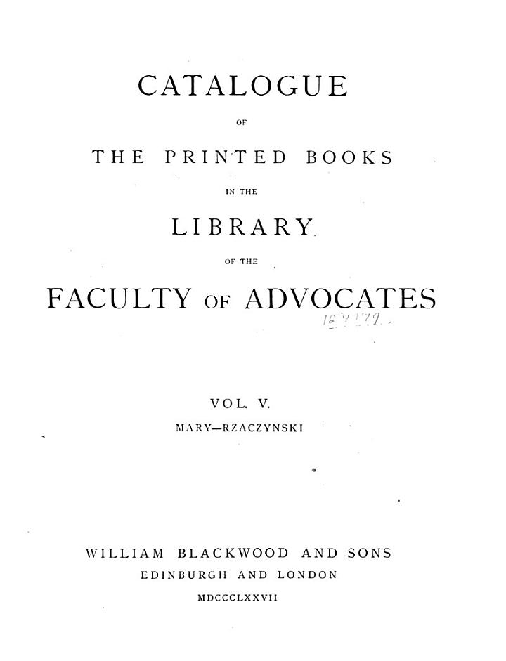 Catalogue of the Printed Books in the Library of the Faculty of Advocates ...