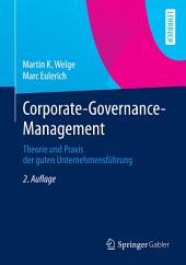 Corporate-Governance-Management: Theorie und Praxis der guten Unternehmensführung, Ausgabe 2