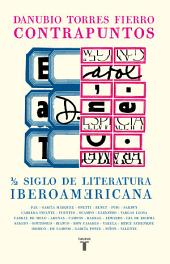 Contrapuntos: Medio siglo de literatura iberoamericana