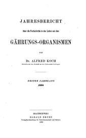 Jahresbericht über die Fortschritte in der Lehre von den Gährungs-Organismen: Bände 1-2