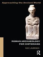 Roman Archaeology for Historians PDF