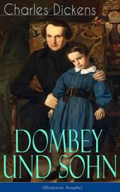 Dombey und Sohn (Illustrierte Ausgabe): Klassiker der englischen Literatur - Gesellschaftsroman des Autors von Oliver Twist, David Copperfield und Große Erwartungen