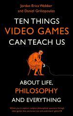 Ten Things Video Games Can Teach Us
