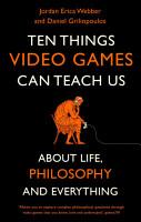 Ten Things Video Games Can Teach Us PDF