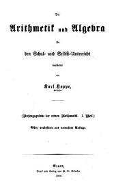 Die Arithmetik und Algebra für den schul- und Selbst-Unterricht bearbeitet ...