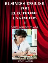 Business English for Electronic Engineers 1