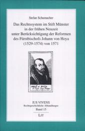 Das Rechtssystem im Stift Münster in der frühen Neuzeit unter Berücksichtigung der Reform des Fürstbischofs Johann von Hoya (1529 - 1574) von 1571
