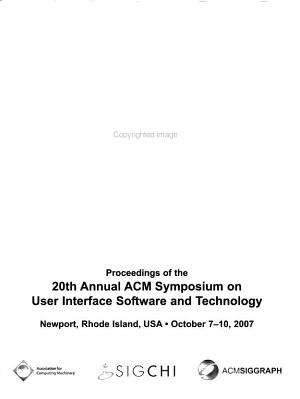 Proceedings of the ACM Symposium on User Interface Software and Technology