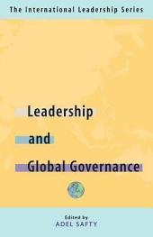Leadership and Global Governance: The International Leadership Series