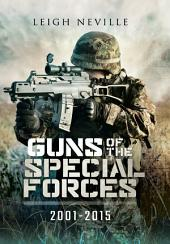 Guns of Special Forces 2001 – 2015