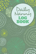 Daily Nanny Logbook   4 Months of Sheets to Record Baby Feeds, Etc