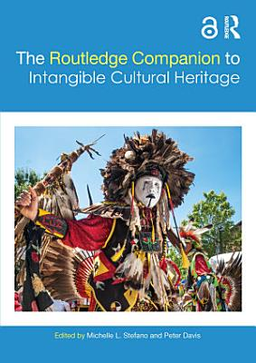 The Routledge Companion to Intangible Cultural Heritage
